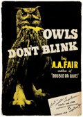 Books:Mystery & Detective Fiction, A. A. Fair (pseudonym of Erle Stanley Gardner). Owls Don'tBlink. New York: Morrow, 1942. Advance Review Copy in w...