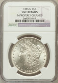 1885-O $1 -- Improperly Cleaned -- NGC Details. UNC. NGC Census: (53/169465). PCGS Population (94/149180). Mintage: 9,18...