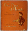 Books:Children's Books, Kate Greenaway, illustrator. Robert Browning. The Pied Piper ofHamelin. George Routledge and Sons, [1888.]. Fir...