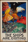 "Movie Posters:War, World War I Propaganda (Emergency Fleet Corporation, 1917). Poster(20"" X 30"") ""The Ships Are Coming."" War.. ..."