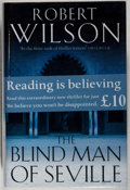 Books:Mystery & Detective Fiction, Robert Wilson. SIGNED. The Blind Man of Seville. HarperCollins, 2003. First edition, first printing. Signed by...