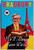 Books:Science Fiction & Fantasy, Ray Bradbury. SIGNED. We'll Always Have Paris. Morrow, 2009. First edition, first printing. Signed by the author. ...