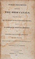 Books:Americana & American History, [Ohio]. John Kilbourn. Public Documents Concerning the Ohio Canals,... Columbus: Whiting, 1832-1833. First edit...