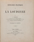 Books:Americana & American History, [Louisiana]. R[aymond] Thomassy. Géologie Pratique de laLouisiane. New Orleans, Paris: 1860. First edition....