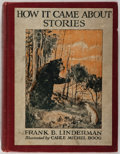 Books:Children's Books, Frank B. Linderman. How It Came About Stories. New York:Scribner's, 1921. First edition. Publisher's binding. Spine...