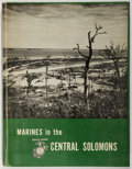 Books:Americana & American History, [World War II]. Major John N. Rentz. Marines in the CentralSolomons. [Washington: GPO], 1952. First edition. Qu...