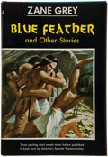 Books:Literature 1900-up, Zane Grey. Blue Feather .... NY: Harper, [1961]. Firstedition. From the Zane Grey library owned by his son, Romer...