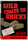 Books:Mystery & Detective Fiction, A. A. Fair (pseudonym for Erle Stanley Gardner). Gold Comes inBricks. New York: Morrow, 1940. First edition....