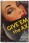 Books:Mystery & Detective Fiction, A. A. Fair (pseudonym of Erle Stanley Gardner). Give 'em theAx. New York: Morrow, 1944. First edition....