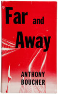 Books:Science Fiction & Fantasy, Anthony Boucher. Far and Away. New York: Ballantine, [1953]. First edition....