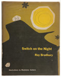Books:Science Fiction & Fantasy, Ray Bradbury. Switch on the Night. NY: Pantheon, 1955. Firstedition, earliest printing statement. Signed....