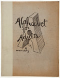Books:Art & Architecture, Man Ray. Alphabet for Adults. Beverly Hills: Copley, [1948]. First edition, one of 500 copies....