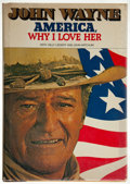 Books:Signed Editions, John Wayne. America, Why I Love Her. New York: [1977]. Firstedition, signed and dated by John Wayne....