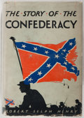 Books:Americana & American History, [Civil War]. Robert Selph Henry. The Story of theConfederacy. Indianapolis: Bobbs-Merrill, [1931]. Firstedition. I...