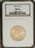 Indian Eagles: , 1909-D $10 MS60 NGC. NGC Census: (37/278). PCGS Population(47/428). Mintage: 121,540. Numismedia Wsl. Price: $535. (#8863)...