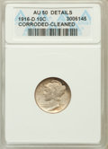 Mercury Dimes: , 1916-D 10C -- Corroded, Cleaned -- ANACS. AU50 Details. NGC Census:(17/130). PCGS Population (49/227). Mintage: 264,000. N...