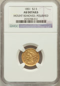 Liberty Quarter Eagles, 1851 $2 1/2 -- Mount Removed, Polished -- NGC Details. AU. NGCCensus: (15/695). PCGS Population (17/341). Mintage: 1,372,7...