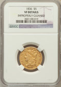 Classic Half Eagles, 1836 $5 -- Improperly Cleaned -- NGC Details. VF. NGC Census:(12/1047). PCGS Population (10/702). Mintage: 553,147. Numism...