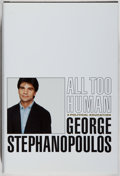 Books:Biography & Memoir, George Stephanopoulos. SIGNED. All Too Human. Little, Brown, 1999. First edition, first printing. Signed by the au...