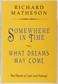 Books:Science Fiction & Fantasy, Richard Matheson. SIGNED/LIMITED. Somewhere In Time & What Dreams May Come. Dream/Press, 1991. Limited to 350 ...