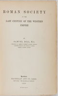 Books:World History, Samuel Dill. Roman Society in the Last Century of the Western Empire. Macmillan, 1898. First edition, first printing...