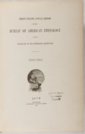 Books:Natural History Books & Prints, [Smithsonian]. Thirty-Second Annual Report of the Bureau of American Ethnology. US Govt., 1918. First edition, first...