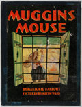 Books:Children's Books, Marjorie Barrows. Muggins Mouse. Whitman, 1932. Firstedition, first printing. Hinges and binding cracked. Penci...