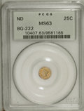 California Fractional Gold: , Undated 25C Liberty Round 25 Cents, BG-222, R.2, MS63 PCGS. PCGSPopulation (106/112). (#10407)...