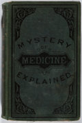 Books:Medicine, M. Lafayette Byrn. The Mystery of Medicine Explained. Byrn, 1881. Sixty-third edition. Abrading and staining to ...