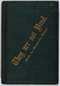 Books:Medicine, T. S. Lambert. INSCRIBED. They Are Not Dead. Wright &Schondelmeier, 1879. First edition, first printing. Inscribe...