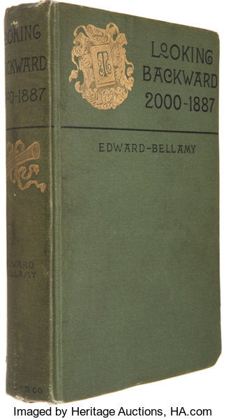 Edward Bellamy Looking Backward 2000 1887 Boston Ticknor 1888