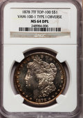 Morgan Dollars, 1878 7TF $1 Reverse of 1878 MS64 Deep Mirror Prooflike NGC. VAM-100-1....