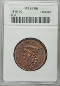 Large Cents, 1816 1C MS62 Red and Brown ANACS. N-2, R.1....