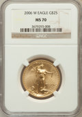 Modern Bullion Coins, 2006-W $25 Half Ounce Gold Eagle MS70 NGC. NGC Census: (4282). PCGSPopulation (1624). Numismedia Wsl. Price for problem f...