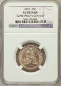 Seated Quarters, 1857 25C -- Improperly Cleaned -- NGC Details. AU. NGC Census:(13/357). PCGS Population (21/288). Mintage: 9,644,000. Numi...