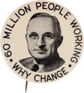 "Political:Pinback Buttons (1896-present), Harry S. Truman: The Key ""60 Million People Working"" ButtonRarity.. ..."