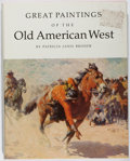 Books:Art & Architecture, Patricia Janis Broder. Great Paintings of the Old American West. Abbeville, 1979. Later edition. Rubbing and soiling...