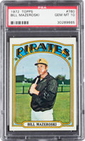 Baseball Cards:Singles (1970-Now), 1972 Topps Bill Mazeroski #760 PSA Gem Mint 10 - Pop Four....