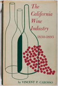 Books:Americana & American History, Vincent P. Carosso. The California Wine Industry. Universityof California Press, 1951. First edition, first pri...