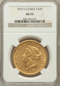 Liberty Double Eagles: , 1873-S $20 Closed 3 AU53 NGC. NGC Census: (156/1245). PCGSPopulation (83/489). Mintage: 1,040,600. Numismedia Wsl. Price f...