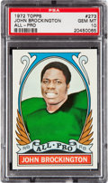 Football Cards:Singles (1970-Now), 1972 Topps John Brockington #273 PSA Gem Mint 10 - Pop Two. ...