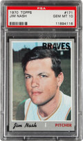 Baseball Cards:Singles (1970-Now), 1970 Topps Jim Nash #171 PSA Gem Mint 10....