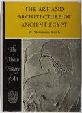 Books:Art & Architecture, W. Stevenson Smith. The Art and Architecture of Ancient Egypt. Penguin, 1958. Lacking ffep. Minor rubbing and toning...