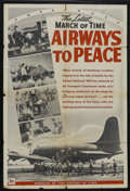 "Movie Posters:Documentary, March of Time: Airways to Peace (20th Century-Fox, 1940s). One Sheet (27"" X 41""). Documentary Short. Narrated by Jackson Bec..."