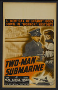 "Movie Posters:War, Two-Man Submarine (Columbia, 1944). Window Card (14"" X 22""). War.Starring Tom Neal, Ann Savage, J. Carrol Naish and Robert ..."