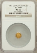 California Fractional Gold: , 1881 25C Indian Octagonal 25 Cents, BG-799O, Low R.4, MS66 NGC. NGCCensus: (3/0). PCGS Population (5/0). (#10641)...