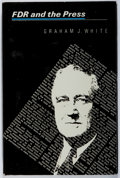 Books:Biography & Memoir, [Franklin Roosevelt, subject]. Graham J. White. FDR and thePress. Univ. of Chicago, 1979. First edition, first ...