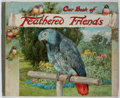 Books:Children's Books, [Charles Collins, illustrator]. Our Book of FeatheredFriends. Nister and Dutton, [1898]. Oblong quarto. Bindingwor...