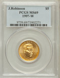 Modern Issues: , 1997-W G$5 Jackie Robinson Gold Five Dollar MS69 PCGS. PCGSPopulation (901/46). NGC Census: (457/228). Mintage: 5,202. Num...