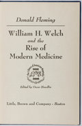 Books:Medicine, Donald Fleming. William H. Welch and the Rise of ModernMedicine. Little, Brown, 1954. First edition, first printing...